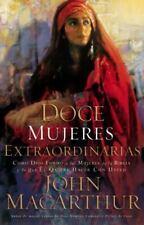 Doce Mujeres Extraordinarias: Como Dios Formo a Las Mujeres de La Biblia y Lo Qu