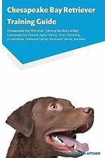 Chesapeake Bay Retriever Training Guide Chesapeake Bay Retriever Training Gui.