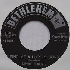 KENNY ROBERTS: SING ME A HURTIN SONG ~ BETHLEHEM country 45 rare NM rare