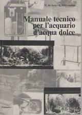 MANUALE TECNICO PER L'AQUARIO D'ACQUA DOLCE - H. DE JONG E. GIOVENZANA