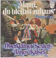 """7"""" Oberkrainer Sextett Janes Kalsek Mami, du bleibst zuhaus` 70`s Philips"""