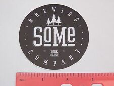 BEER STICKER ~*~ SOME Brewing Co ~ York, MAINE ** 100s More Stickers In STORE ++