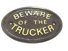 BEWARE OF THE TRUCKER - HOUSE DOOR PLAQUE WALL SIGN GARDEN - BRAND NEW (BLACK)