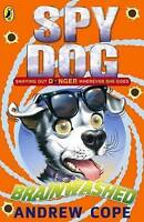 Cope, Andrew, Spy Dog: Brainwashed, Very Good Book