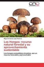 Los Hongos: Recurso Natural Forestal y Su Aprovechamiento Sustentable (Paperback