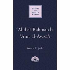 'Abd Al-Rahman B. 'Amr Al-Awza'i - Makers of the Muslim - Hardback NEW Judd, Ste