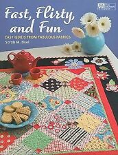 Fast, Flirty, and Fun Easy Quilts from Fabulous Fabrics Sarah M. Bisel