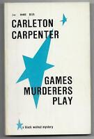 Games Murderers Play - Carleton Carpenter [1985 Black Walnut pb - Mystery, RARE]