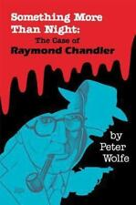 Something More Than Night: The Case of Raymond Chandler (Paperback or Softback)