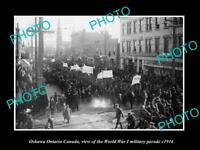 OLD LARGE HISTORIC PHOTO OSHAWA ONTARIO CANADA, THE WWI MILITARY PARADE c1916