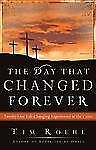 The Day that Changed Forever: Twenty One Life Changing Experiences at the Cross