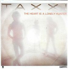 "45 TOURS / 7"" SINGLE--TAXXI--THE HEART IS A LONELY HUNTER--1982"