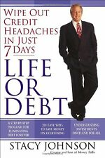 Life or Debt: A One-Week Plan for a Lifetime of Financial Freedom by Stacy Johns