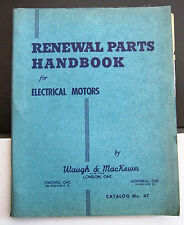 Vintage Renewal Parts Handbook for Electrical Motors by Waugh & MacKewn Limited