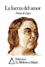 La Fuerza Del Amor by Maria De Zayas (2014, Paperback)