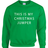 This is my Christmas Jumper Mens funny xmas joke sweatshirt gift