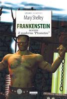 Frankenstein ovvero il moderno Prometeo di Shelley Libro Nuovo Crescere Edizioni