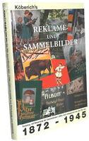 Reklame - und Sammelbilder 1872-1945 - Preiskatalog (A. Köberich)