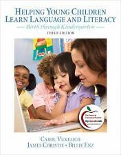 Helping Young Children Learn Language and Literacy: Birth through Kindergarten (