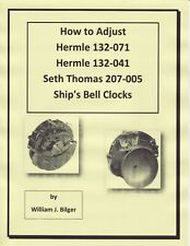 How to Adjust Hermle & Seth Thomas Ship's Bell Clock's - *PDF How to*