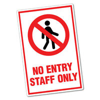 Warning No Entry Staff Only Sticker Decal Safety Sign Car Vinyl #6472ST