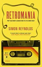 Retromania: Pop Culture's Addiction to its Own Past by Simon Reynolds Book The