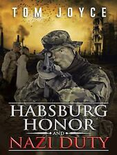 Habsburg Honor and Nazi Duty Joyce, Tom Paperback Used - Very Good