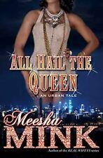 All Hail the Queen : An Urban Tale by Meesha Mink (2015, Paperback)  NEW