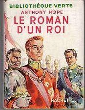 LE ROMAN D'UN ROI (ANTHONY HOPE) BIBLIOTHEQUE VERTE 1953