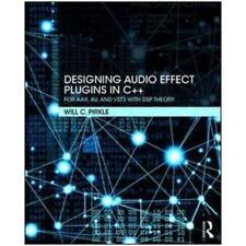 Designing Audio Effect Plug-Ins in C++ by William C Pirkle (author)