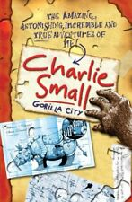 Charlie Small: Gorilla City By Charlie Small