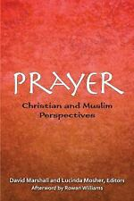 Prayer : Christian and Muslim Perspectives by Marshall (2013, Paperback)
