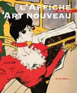 L'Affiche au temps de l'Art nouveau - Alain Weill - Hazan