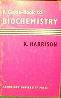 A Guide-Book To Biochemistry,Kenneth Harrison  ,Cambridge University Press ,1959