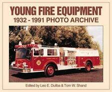 Young Fire Equipment Corporation 1932-1991: Photo Archive-ExLibrary