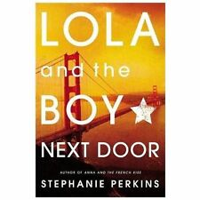 Lola and the Boy Next Door by Stephanie Perkins (2013, Trade Paperback)