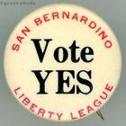 1914 Anti Prohibition San Bernardino Vote Yes Liberty League Pin Pinback Button