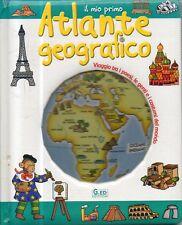 S34 Il mio primo Atlante geografico Dania Florino illustraz Ged edizioni 2007