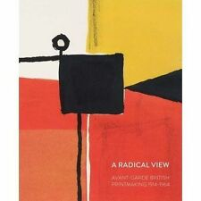 A Radical View: Avant Garde British Printmaking 1914-1964 by  | Paperback Book |