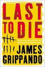 Jack Swyteck: Last to Die Bk. 3 by James Grippando (2003, Hardcover)