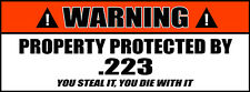 Warning Sign Stickers Property Protected by .223 CAL Ammo Can Decal (2 PACK) 55