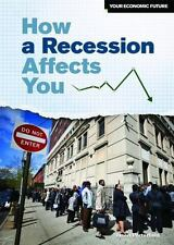 How a Recession Affects You (Your Economic Future) by Porterfield, Jason