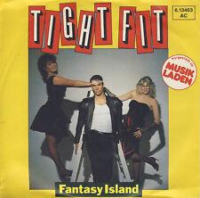 "TIGHT FIT: Fantasy Island / Like Wildfire - 7"" Single von 1982 -"