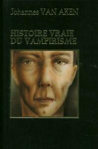 Livre histoire vraie du vampirisme J. Van Aken éditions Famot 1980 book