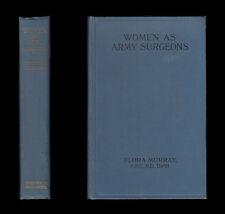 WOMEN AS ARMY SURGEONS Women's Hospital Corps PARIS, Wimereux & LONDON 1914-1919