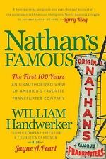 Nathan's Famous : The First 100 Years of America's Favorite Frankfurter...