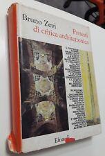 Bruno Zevi PRETESTI DI CRITICA ARCHITETTONICA Einaudi 1983 Saggi 660 Illustrato