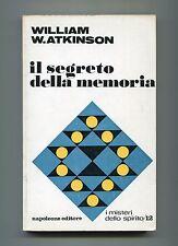 William W.Atkinson # IL SEGRETO DELLA MEMORIA # Napoleone 1971 1A ED. Libro