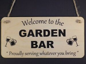 """"""" Welcome To The Garden Bar """" Funny Wooden alcohol pub sign Plaque Present Gift"""