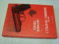 (Federico Gennaccari) L'Italia del terrorismo 1969 2008 2008 Armando Curcio